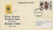 1972 BBC, Bristol Hospitals Broadcasts Appeal FDC, Bristol FDI, with Bristol (Cabot) Lions Club Charity Appeal Label.